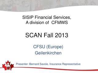 SISIP Financial Services, A division of  CFMWS SCAN Fall 2013