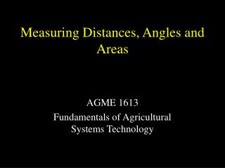 Measuring Distances, Angles and Areas