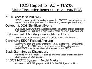 ROS Report to TAC – 11/2/06 Major Discussion Items at 10/12-13/06 ROS