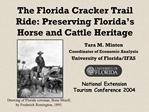 The Florida Cracker Trail Ride: Preserving Florida s Horse and Cattle Heritage