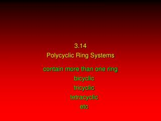 3.14 Polycyclic Ring Systems