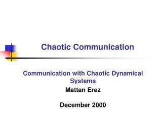Chaotic Communication