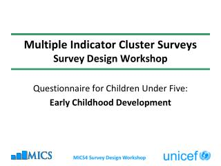 Multiple Indicator Cluster Surveys Survey Design Workshop