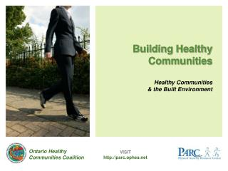 Building Healthy  Communities Healthy Communities  & the Built Environment