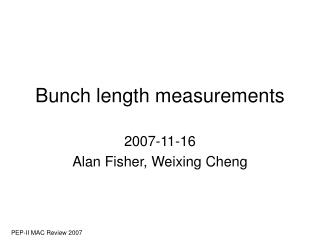 Bunch length measurements