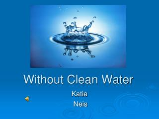 Without Clean Water