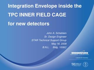 Integration Envelope inside the TPC INNER FIELD CAGE for new detectors