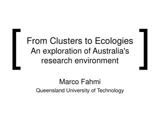 From Clusters to Ecologies An exploration of Australia's  research environment