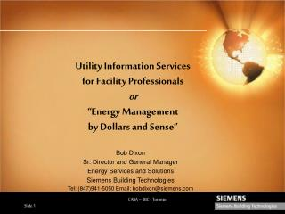 Bob Dixon Sr. Director and General Manager Energy Services and Solutions
