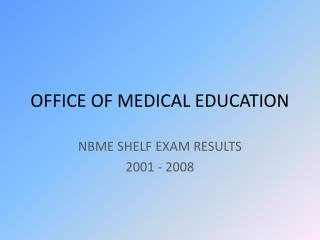 OFFICE OF MEDICAL EDUCATION