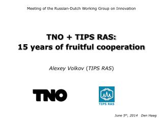 TNO + TIPS RAS: 15 years of fruitful cooperation