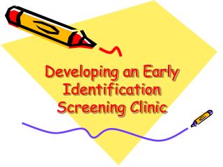 Developing an Early Identification Screening Clinic
