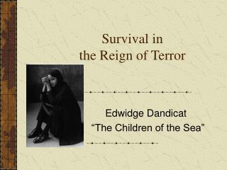 Survival in  the Reign of Terror