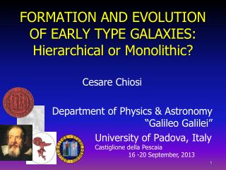 FORMATION AND EVOLUTION OF EARLY TYPE GALAXIES: Hierarchical  or  Monolithic ?