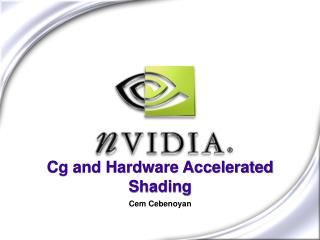 Cg and Hardware Accelerated Shading
