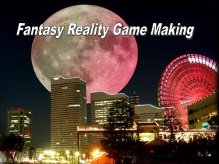 Fantasy Reality Game Making