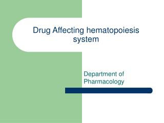 Drug Affecting hematopoiesis system