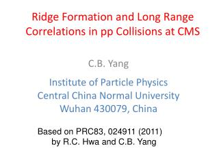 Ridge Formation and Long Range Correlations in pp Collisions at CMS