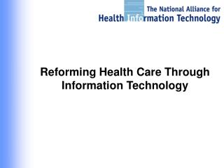 Reforming Health Care Through Information Technology