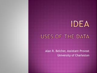 IdEA uses of the data