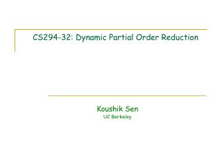 CS294-32: Dynamic Partial Order Reduction