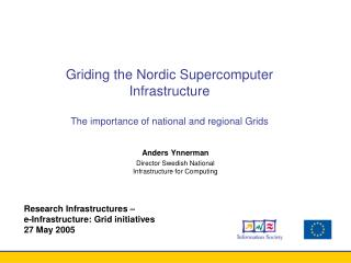 Griding the Nordic Supercomputer Infrastructure The importance of national and regional Grids