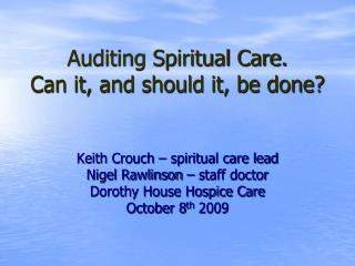 Auditing Spiritual Care. Can it, and should it, be done?