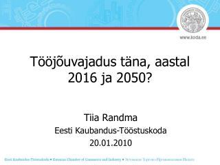 Tööjõuvajadus täna, aastal 2016 ja 2050?