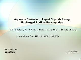 Aqueous Cholesteric Liquid Crystals Using Uncharged Rodlike Polypeptides