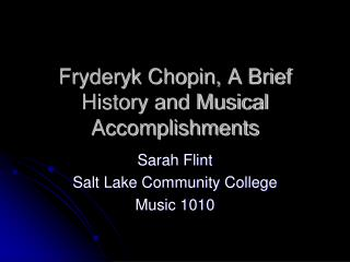 Fryderyk Chopin, A Brief History and Musical Accomplishments