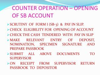 COUNTER OPERATION – OPENING OF SB ACCOUNT