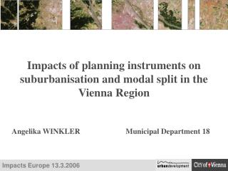 Impacts of planning instruments on suburbanisation and modal split in the Vienna Region