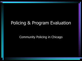 Policing  Program Evaluation