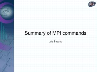 Summary of MPI commands Luis Basurto