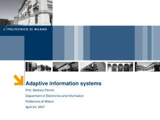 Adaptive information systems  Prof. Barbara Pernici  Department of Electronics and Information