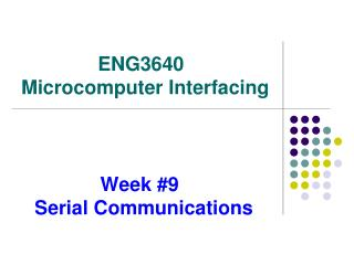 Week #9                     Serial Communications