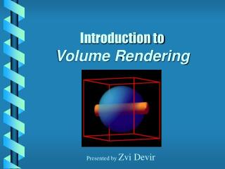 Introduction to Volume Rendering