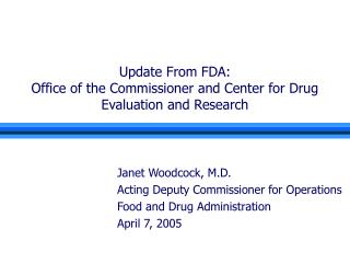Update From FDA: Office of the Commissioner and Center for Drug Evaluation and Research
