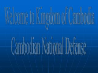 Welcome to Kingdom of Cambodia Cambodian National Defense