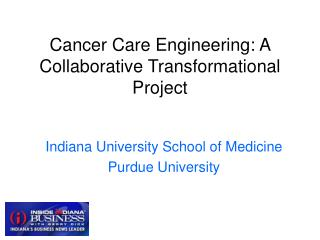 Cancer Care Engineering: A Collaborative Transformational Project