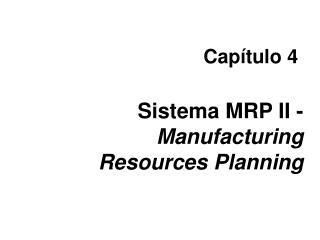 Sistema MRP II -  Manufacturing Resources Planning