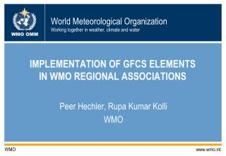 IMPLEMENTATION OF GFCS ELEMENTS  IN WMO REGIONAL ASSOCIATIONS