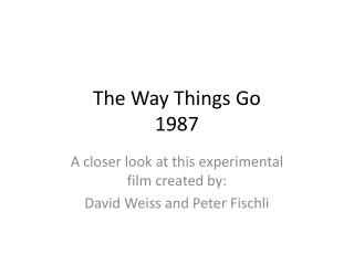 The Way Things Go 1987