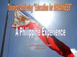 "Towards Achieving ""Education for ASEANNESS"""