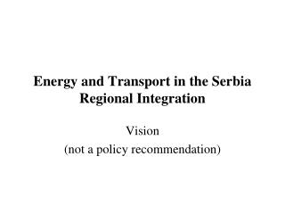 Energy and Transport in the Serbia Regional Integration