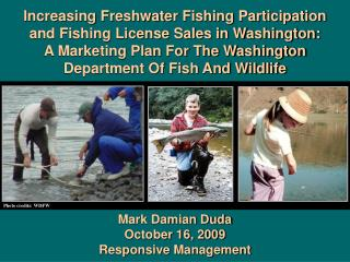 Mark Damian Duda October 16, 2009 Responsive Management