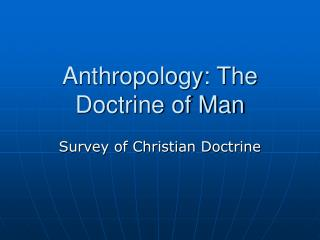 Anthropology: The Doctrine of Man