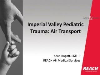 Imperial Valley Pediatric Trauma: Air Transport