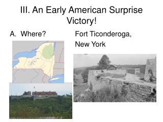 III. An Early American Surprise Victory!