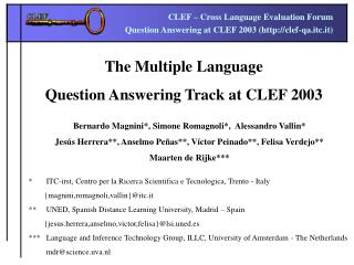 The Multiple Language  Question Answering Track at CLEF 2003